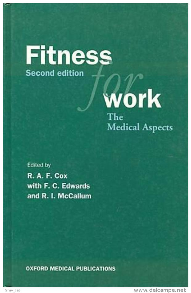 Fitness For Work: The Medical Aspects (Oxford Medical Publications) By R. A. F. Cox, Frederick C. Edwards - Medical/ Nursing