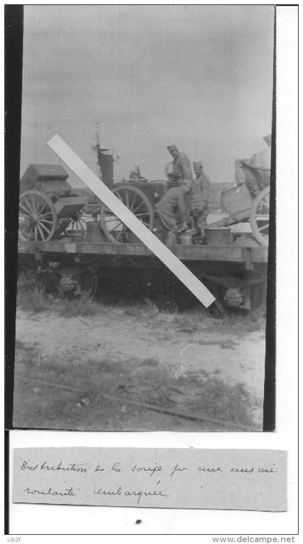 1918 Artllerie Française Distribution De Soupe Roulante Sur Wagon De Chemin De Fer 1 Photo 14-18 1914-1918 Ww1 Wk1 - War, Military