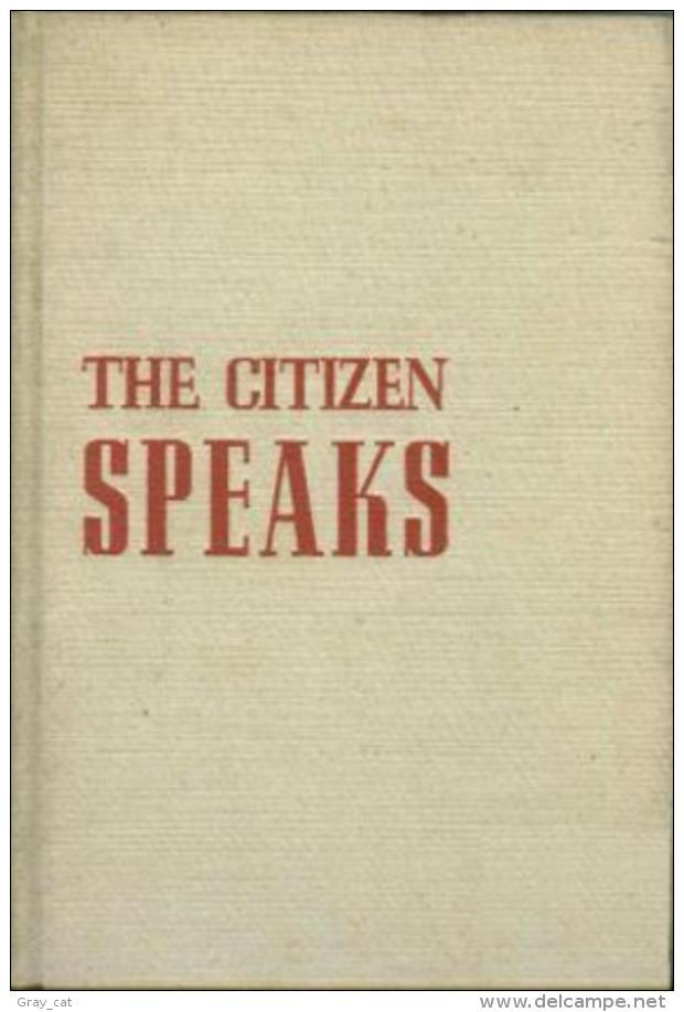 THE CITIZEN SPEAKS: SPEECH COMMUNICATION FOR ADULTS By Frank E. X. Dance - Medical/ Nursing