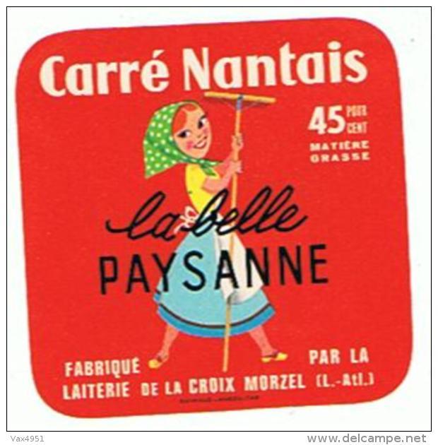9   ETIQUETTE FROMAGE CARRE NANTAIS LA BELLE PAYSANNE - Cheese