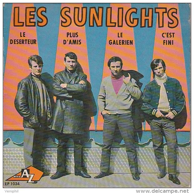 VINYLE 45 TOURS -LES SUNLIGHTS - LE DESERTEUR -PLUD D'AMIS-LE GALERIEN- C'EST FINI - 45 Rpm - Maxi-Singles