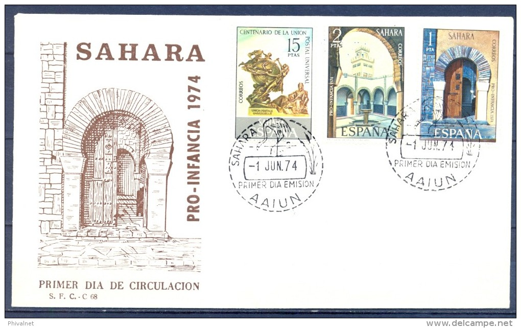 1974 SAHARA , ED. 314 / 316 , SOBRE PRIMER DIA , PRO INFANCIA , UNIÓN POSTAL - Sahara Español
