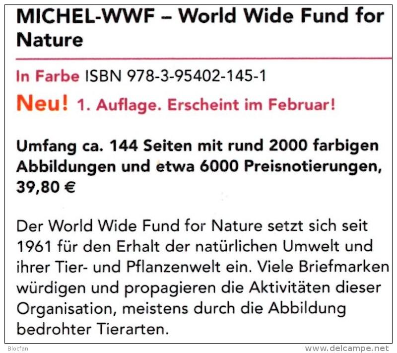 MICHEL Erstauflage Tierschutz WWF 2016 ** 40€ Topic Stamp Catalogue Of World Wide Fund For Nature ISBN 978-3-95402-145-1 - German