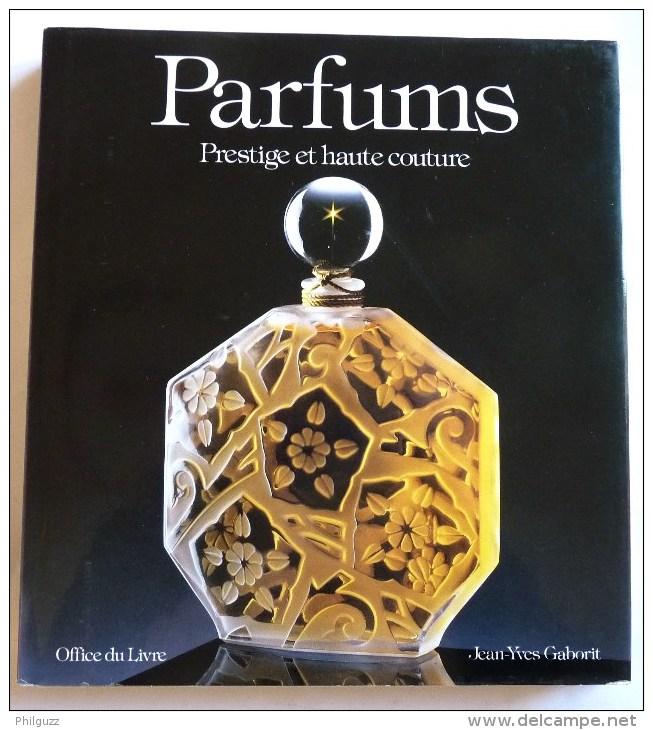 LIVRE PARFUMS Prestige Et Haute Couture Jean Yves Gaborit - Livres