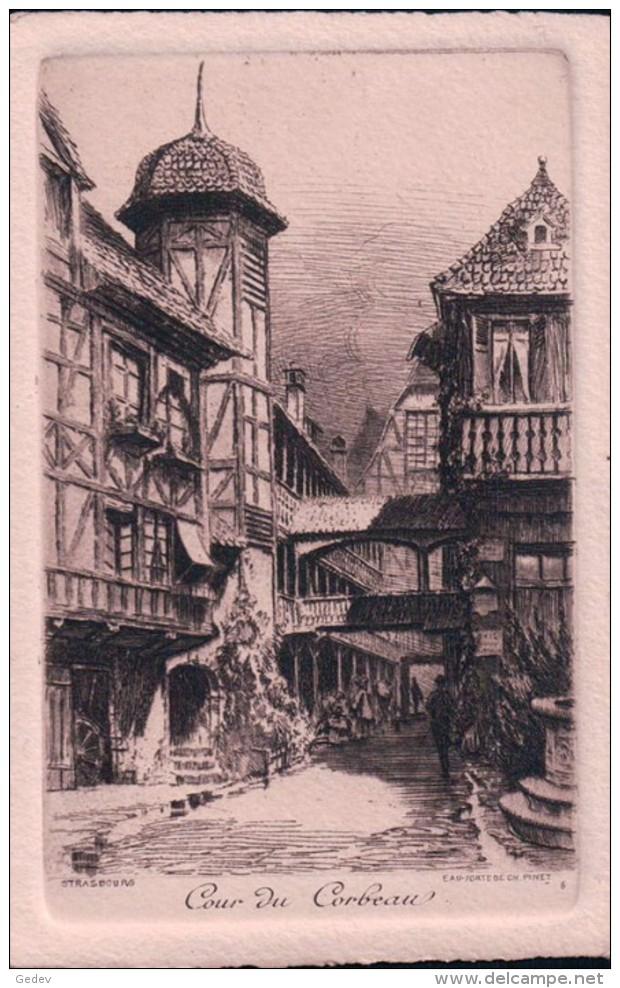 Eau Forte De Ch. Pinet, France Strasburg Cour Du Corbeau (736) - Illustrateurs & Photographes
