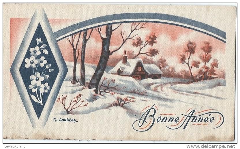 Carte De Voeux/Petit Format / Paysage De Neige /Bonne Année / J Gougeon/Vers 1950       CVE83 - Nieuwjaar