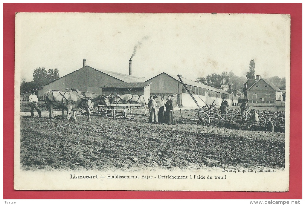 Liancourt - Etablissement Bajac-Défrichement à L'aide Du Treuil ( Voir Verso ) - Liancourt