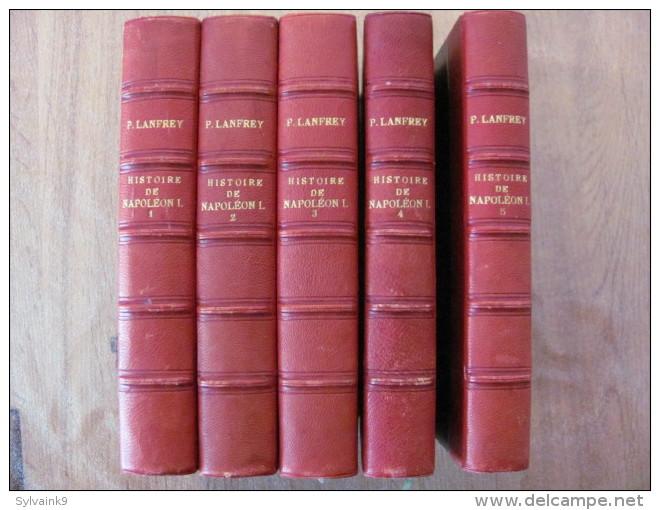 Pierre Lanfrey Histoire De Napoleon 1 Er Charpentier Ed 1884 1885 1886 1888 Nouvelle Edition 5 Volumes Tomes Empereur - Livres, BD, Revues