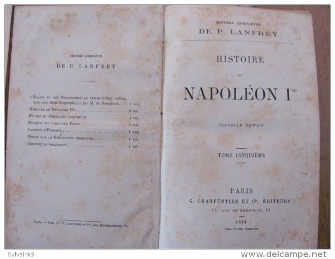 Pierre Lanfrey Histoire De Napoleon 1 Er Charpentier Ed 1884 1885 1886 1888 Nouvelle Edition 5 Volumes Tomes Empereur - 1801-1900