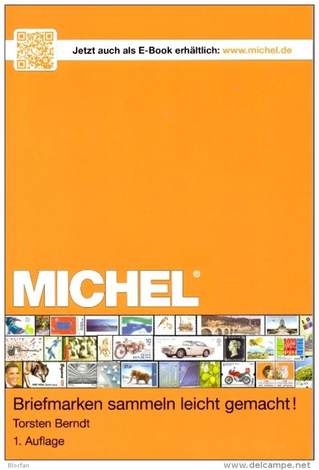 MlCHEL-Ratgeber Briefmarken Sammeln Leicht Gemacht 2014 Neu 15€ Motivation SAMMLER-ABC Für Junge Sammler Oder Alte Hasen - Deutsch