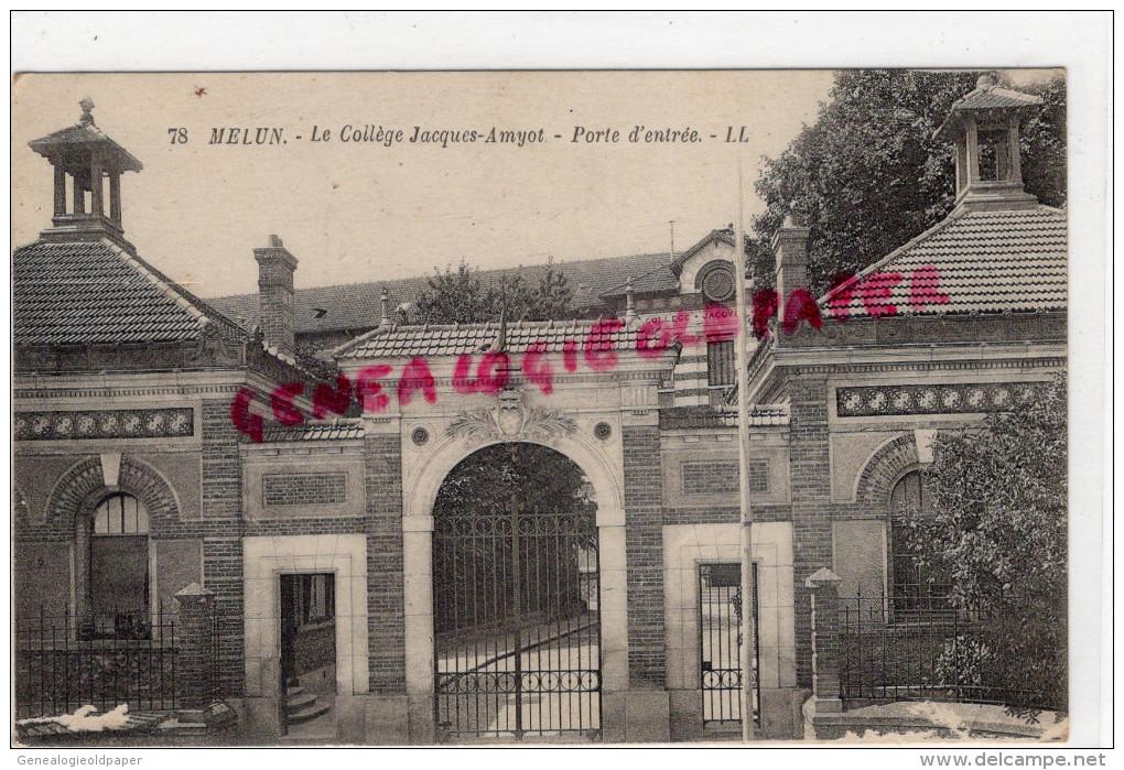 77 - MELUN - LE COLLEGE JACQUES AMYOT - PORTE D' ENTREE - Melun