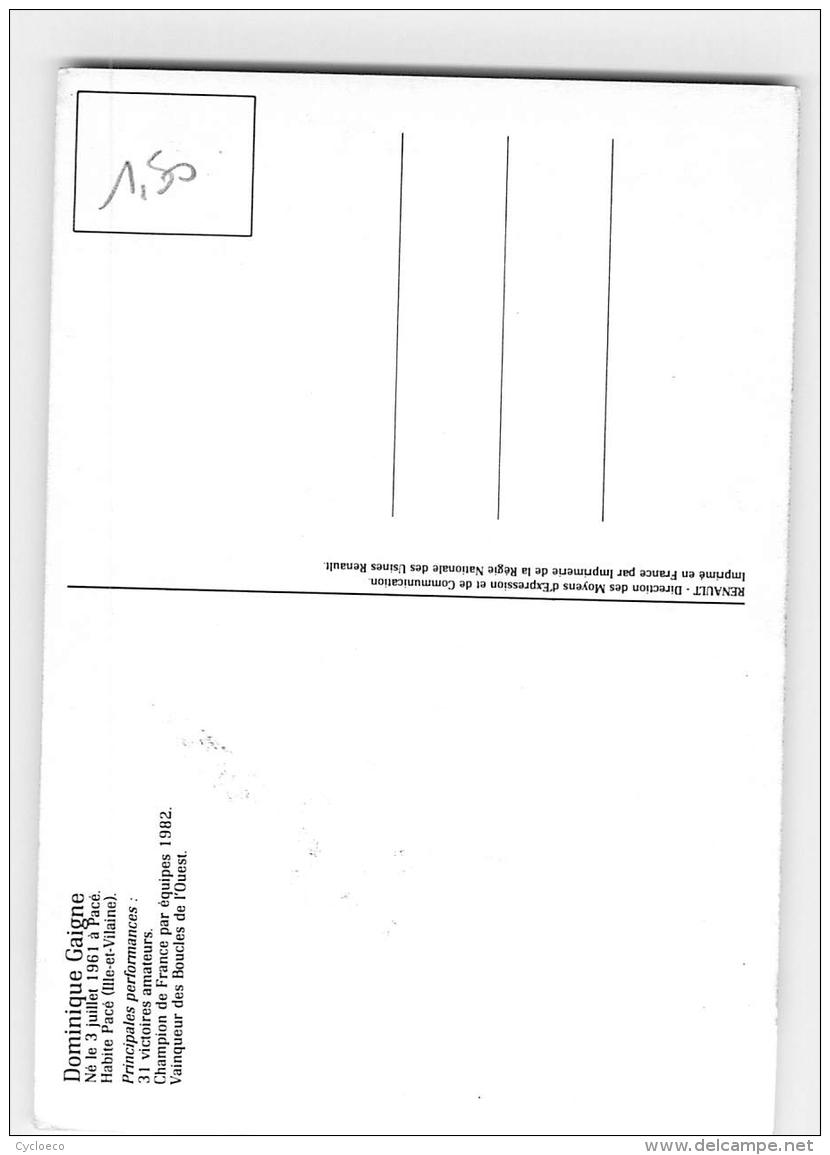 Dominique GAIGNE , Autographe Manuscrit, Dédicace.  2 Scans. Cyclisme. Renault Elf - Radsport