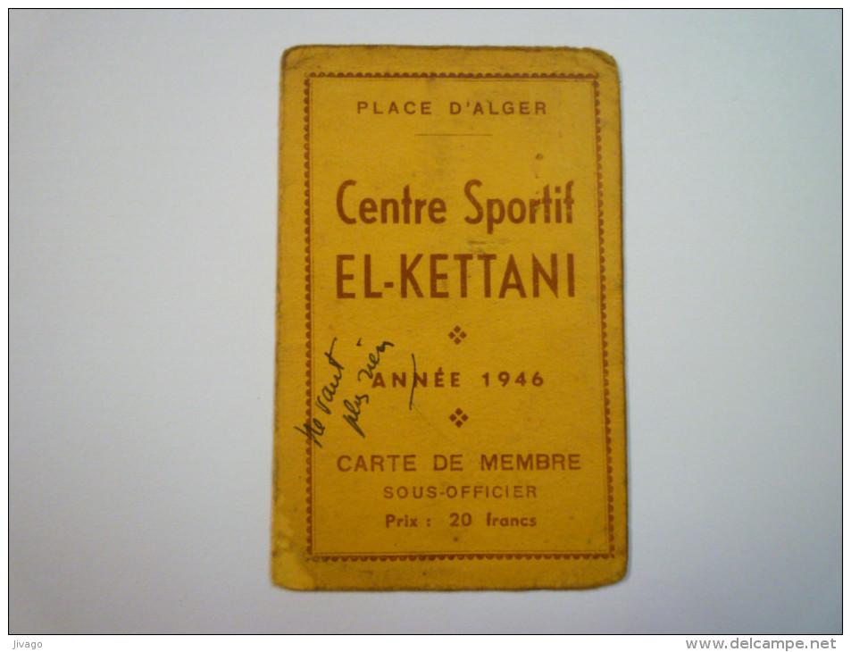 PLACE  D'ALGER  :  Centre Sportif  EL-KETTANI  -  Carte De Membre  1946   - Other Collections