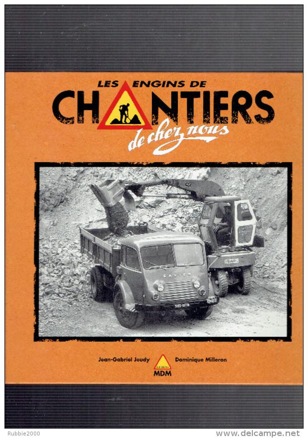 LES ENGINS DE CHANTIERS DE CHEZ NOUS 1993 JEUDY ET MILLERON CAMION GRUE PELLETEUSE ROULEAU TRACTEUR BULLDOZER - Camions
