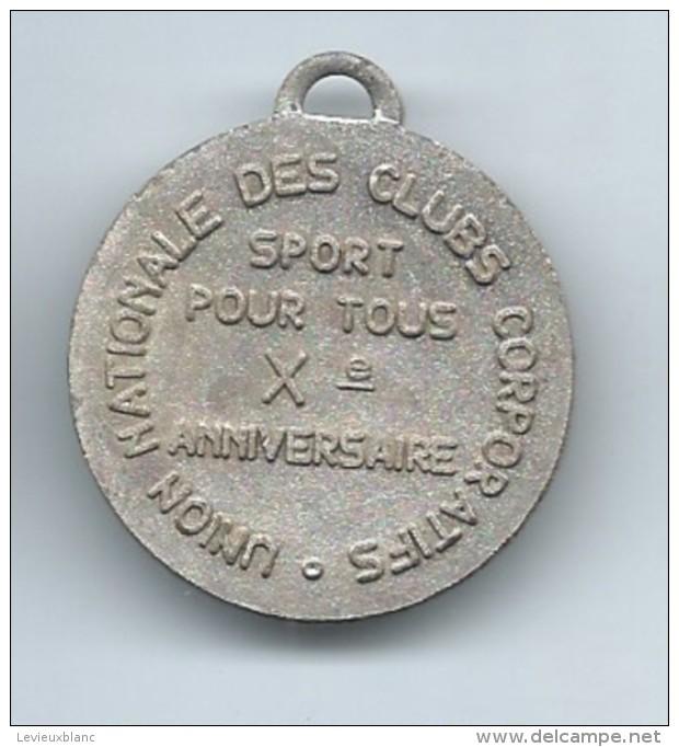Médaille/ Foot-Ball/Union Nationale Des Clubs Corporatifs/Sport Pour Tous/Xé Anniversaire//Vers 1975-1980    SPO95 - Football