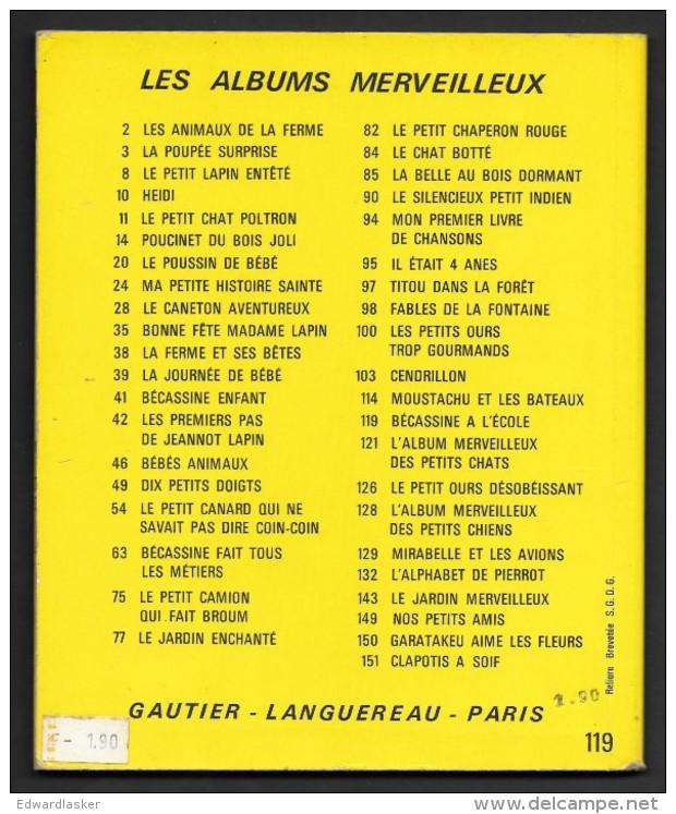 ALBUMS MERVEILLEUX N°119 : BECASSINE à L'école //Caumery Et Pinchon - Gautier Languereau 1969 - Livres, BD, Revues