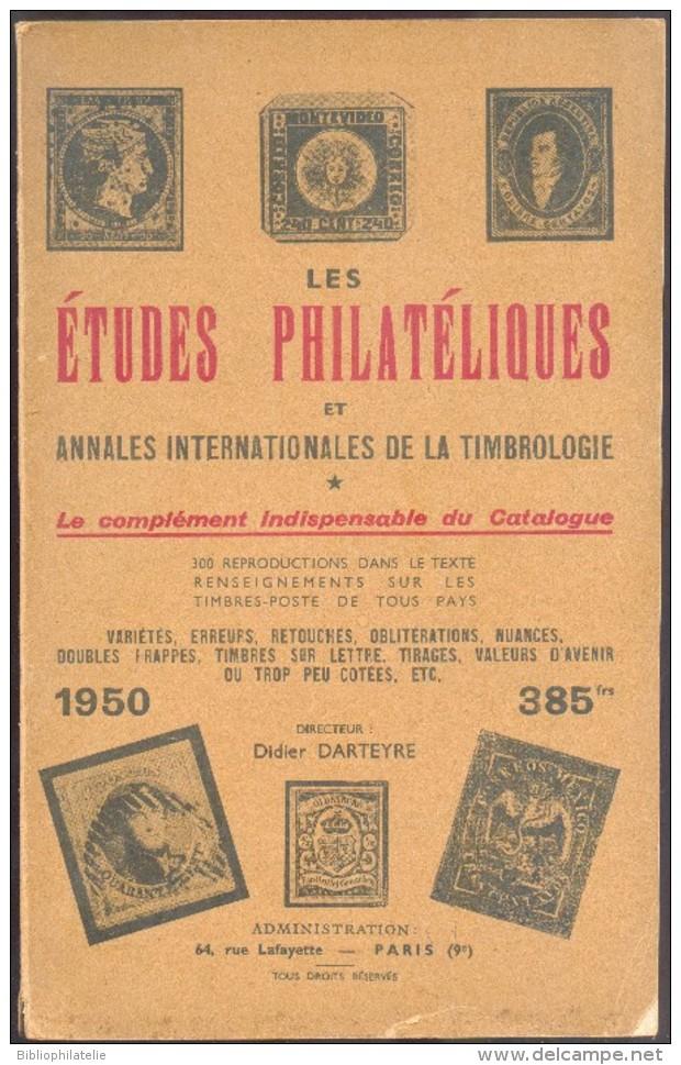 DARTEYRE Didier, Les Etudes Philatéliques Et Annales Internationales De La Timbrologie 1950, Paris, 1950, 202 Pages.  Et - Guides & Manuels