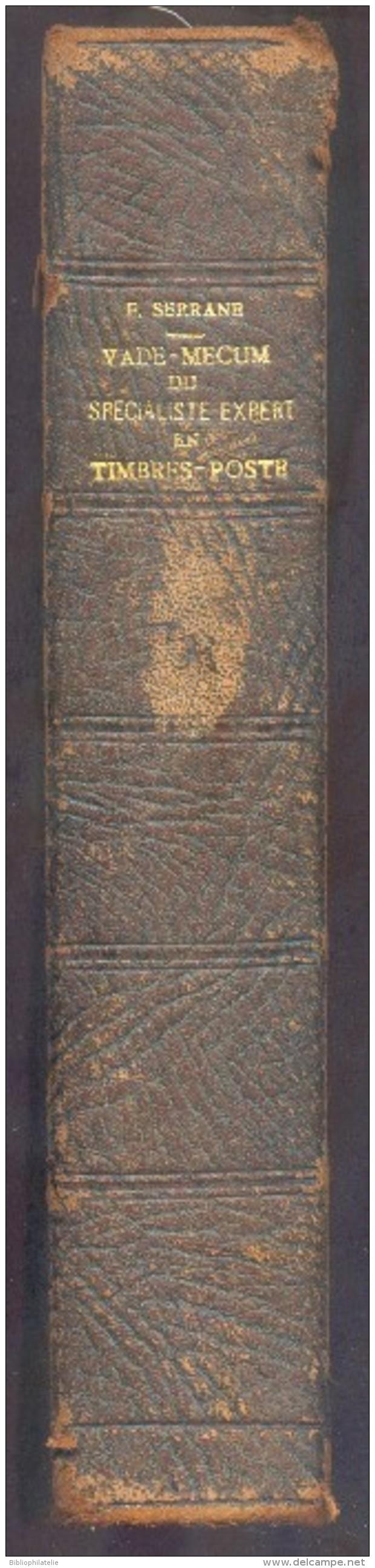 SERRANE Fernand, VADE-MECUM Du SPECIALISTE-EXPERT En TImbres-Poste D'EUROPE (Tome I) Et HORS-EUROPE (Tome II), Nice, 192 - Faux Et Reproductions