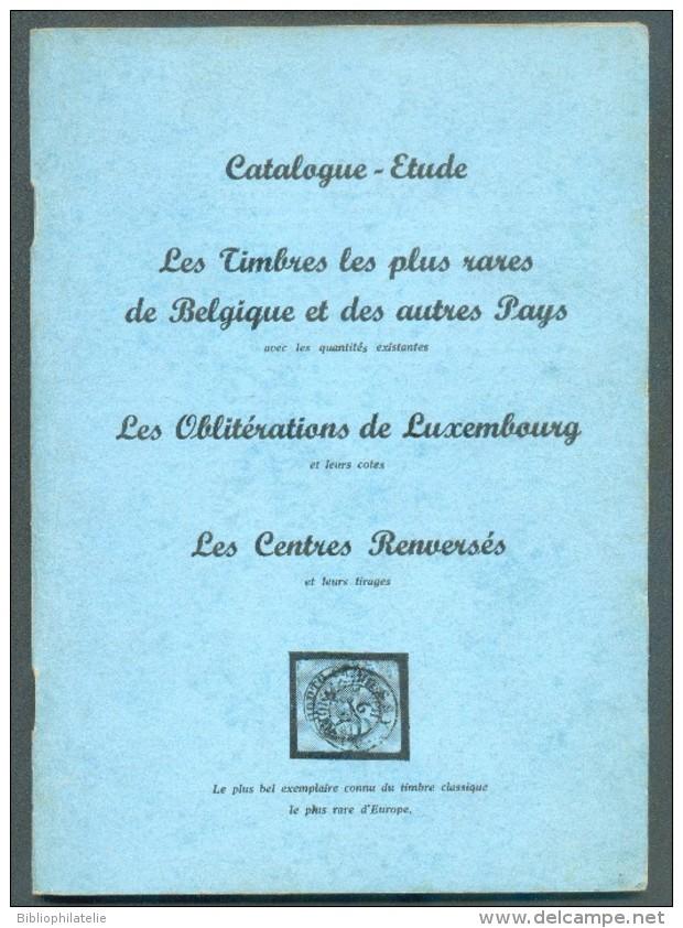 BERLINGIN René , CATALOGUE-ETUDE LES TIMBRES LES PLUS RARES DE BELGIQUE Et Des Autres Pays, Les OBLITERATIONS De LUXEMBO - Handbücher