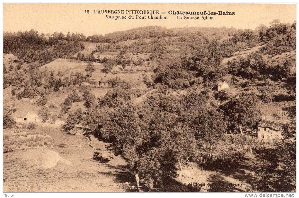 CHATEAUNEUF-LES-BAINS VUE PRISE DU PONT CHAMBON LA SOURCE ADAM - France
