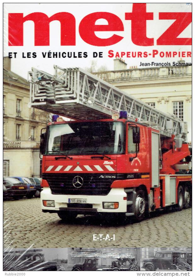 LES VEHICULES DE SAPEURS POMPIERS METZ 2002 PAR J.F. SCHMAUCH - Pompiers