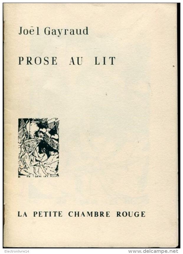 Plaquette De Joel Gayraud Avec Petite Dedicace Prose Au Lit La Petite Chambre Rouge Numerote - Livres Dédicacés