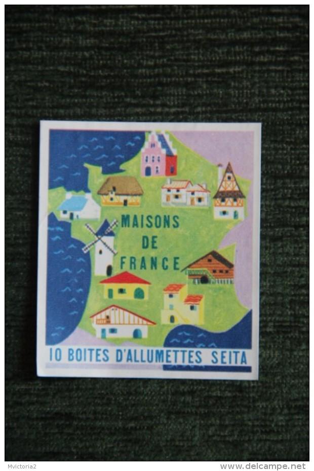 Etquette - Boite D´ALLUMETTE - SEITA - MAISONS DE FRANCE - Boites D'allumettes - Etiquettes