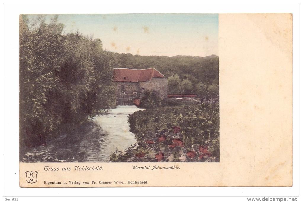 5120 HERZOGENRATH - KOHLSCHEID, Wurmtal, Adamsmühle, Ca. 1905 - Herzogenrath