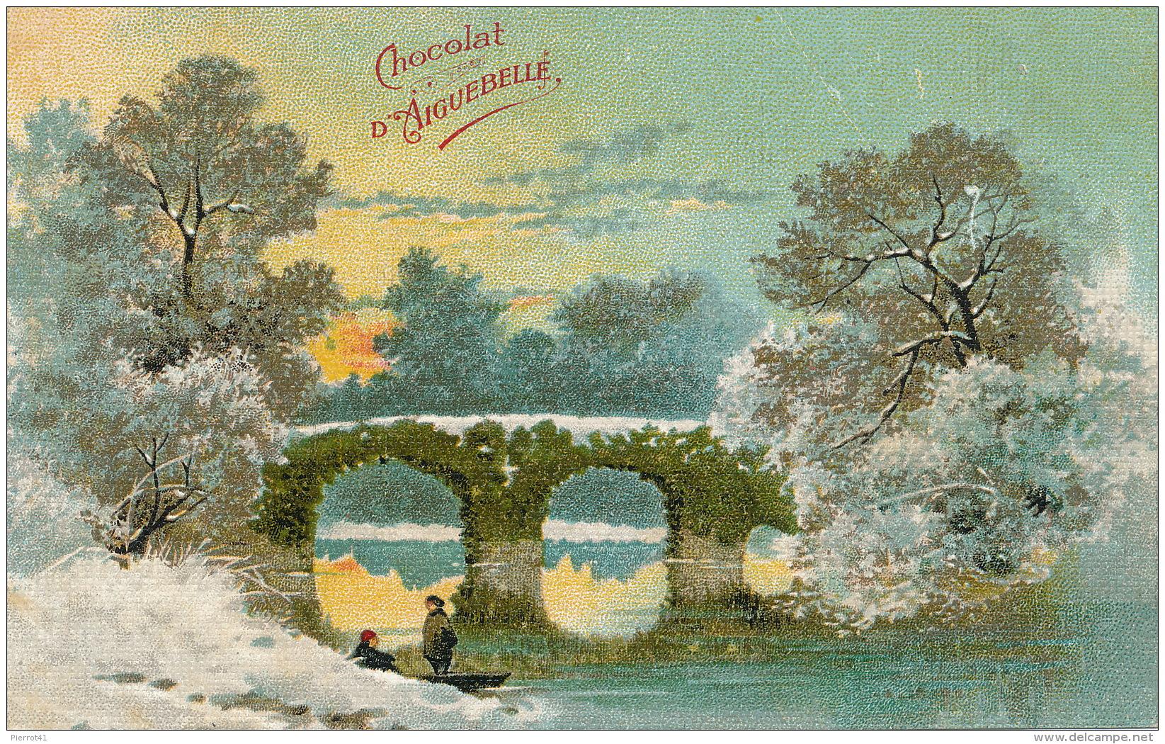 PUBLICITÉ - Jolie Carte Fantaisie Paysage Sous La Neige - Pub Pour CHOCOLAT D'AIGUEBELLE - Publicité