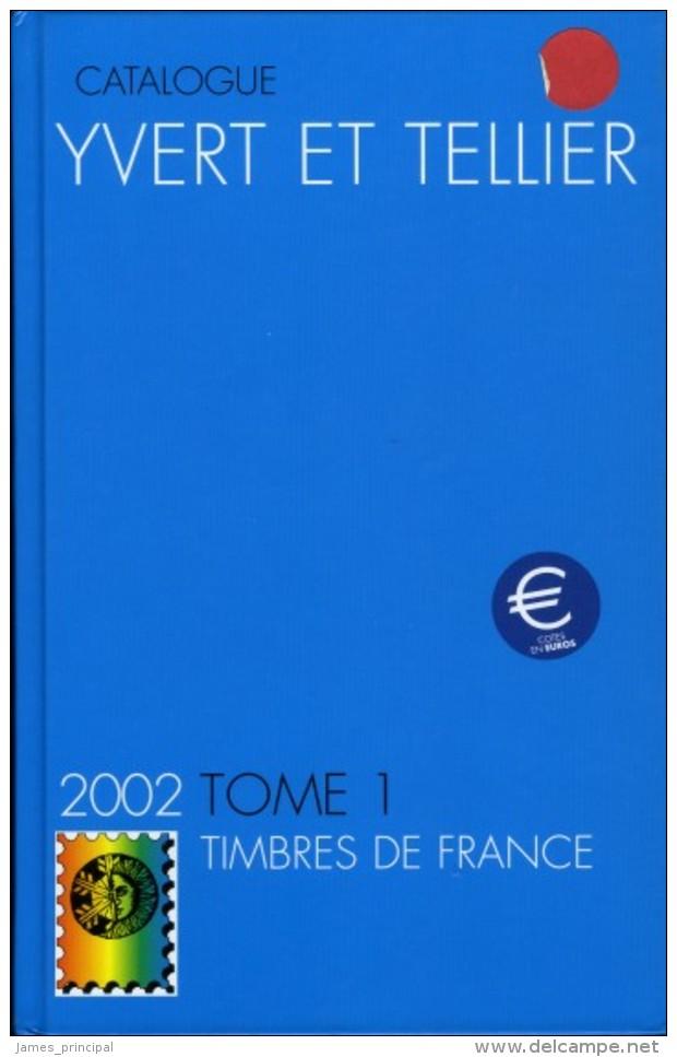 Yvert Et Tellier Catalogue Of France, 2002. Volume 1. - France