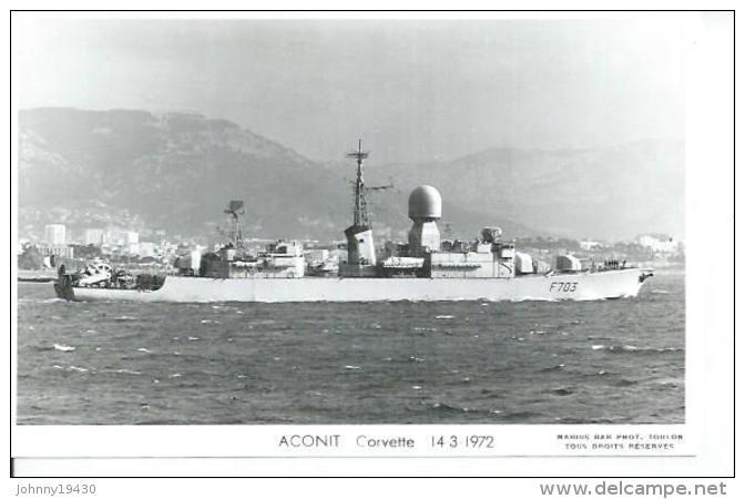 """CP PHOTO: """" ACONIT """" - CORVETTE F 703 - 14-3-1972 ( BATEAU DE GUERRE ) - Guerre"""