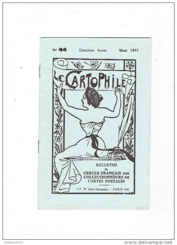 LE CARTOPHILE N° 44 MARS 1977 AVIATION A ROUEN 1910 COGNAC FETE EN NOVEMBRE 1918 CATASTROPHE DU PLUVIOSE CALAIS 1910 - Français