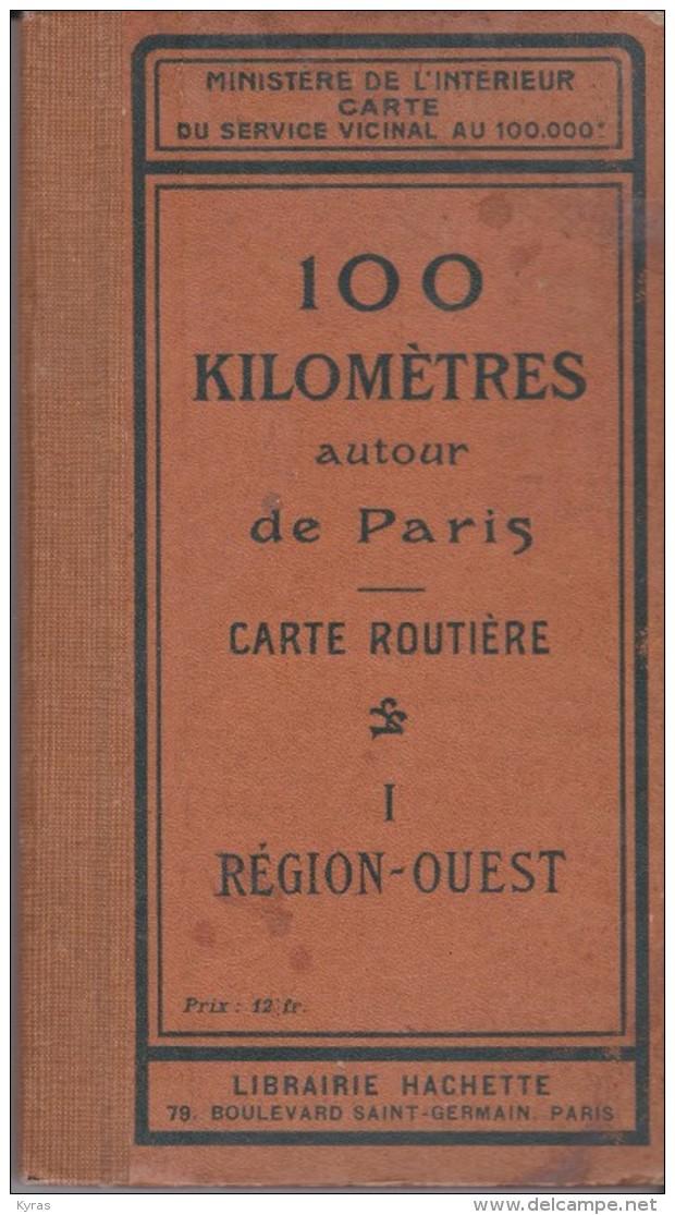 CS / GUIDE Touristique 68 P. 11,5x 20,5  CARTE ROUTIERE 100 Kms Autour De PARIS  1 REGION-OUEST (31 Cartes Couleurs ) - Cartes Routières