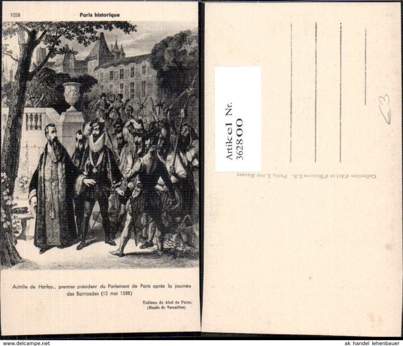 362800,Künstler Ak Achille De Harlay Paris Apres La Journee Des Barricades 1588 - Geschichte