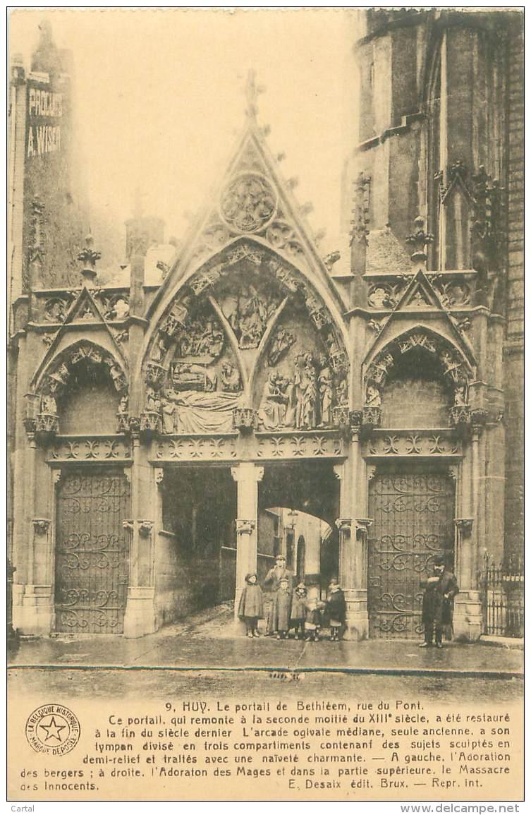 HUY - Le Portail De Bethléem, Rue Du Pont - Huy