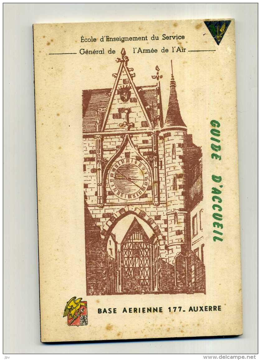 AUXERRE . GUIDE D'ACCUEIL DE LA BASE AERIENNE 177 . - Livres, Revues & Catalogues