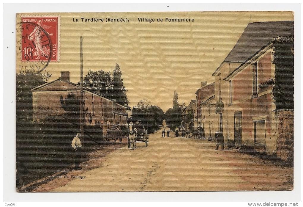 La TARDIERE - Village De FONDANIERE - 1907 - Carte Genre Toilée - France
