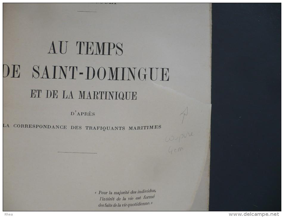 LIVRE - AU TEMPS DE SAINT-DOMINGUE ET DE LA MARTINIQUE - 1941 - ENVOI DE L'AUTEUR - Livre Rare - Livres, BD, Revues