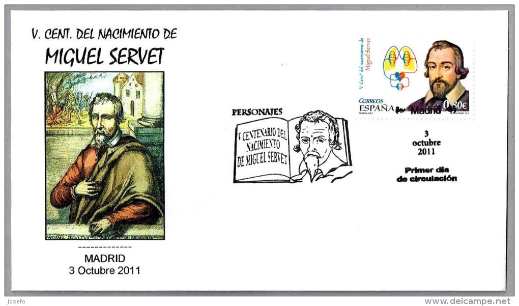 V Cent. Nacimiento De MIGUEL SERVET - V Cent. Birth Of MIGUEL SERVET. SPD/FDC Madrid 2011 - Medicina