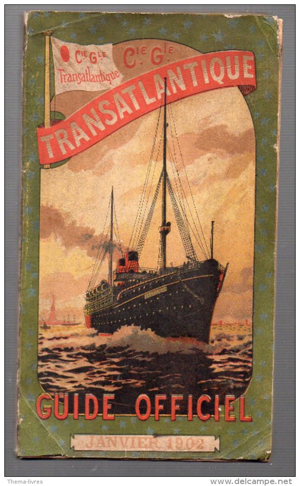 Guide Officiel (horaires, Destinations) De La Compagnie Générale Transatlantique 1902.paquebot TOURAINE En Couv (F.6745) - Monde