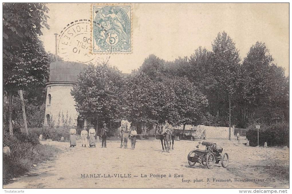 CPA 95 MARLY LA VILLE LA POMPE A EAU 1906 Animée, Très Vieille Automobile - Autres Communes