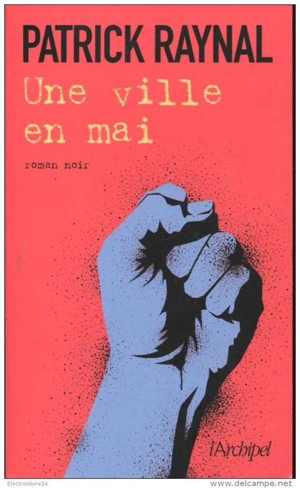 Raynal Une Ville En Mai Ed Archipel Petite Dedicace - Livres Dédicacés