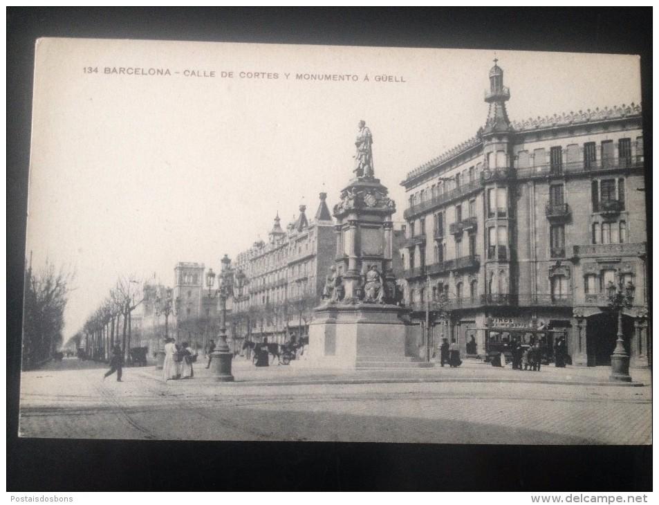 1753) España Spain Barcelona Calle De Cortes Y Monumento A Guell  Ed. Misse H. Barna - Barcelona
