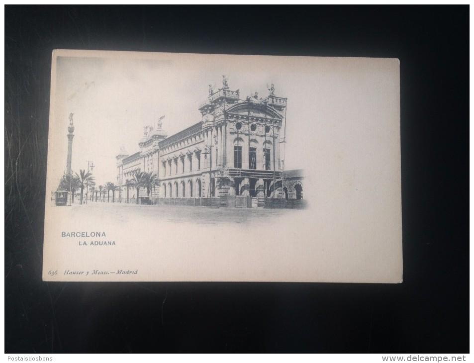 1771c) Spain España Barcelona La Aduana Ed. Hauser Y Menet - Barcelona