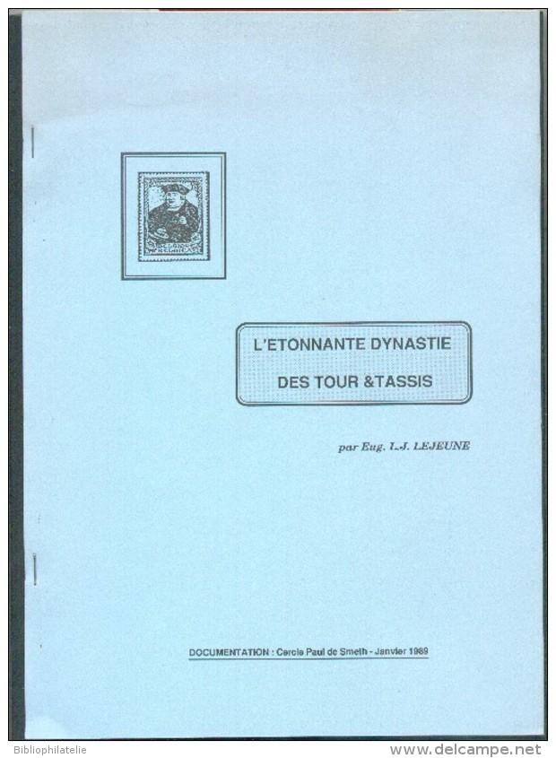 BELGIQUE- Eug. LEJEUNE, L'étonnante Dynastie Des Tour & Tassis (Emission UPU), Ed. Cercle Paul De Smeth,  1989, 22 Pages - Philatélie Et Histoire Postale