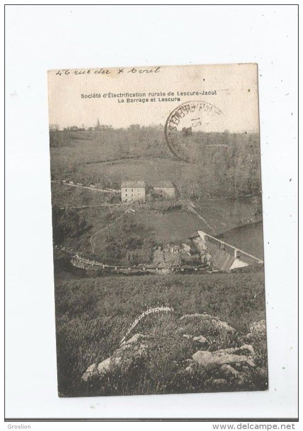 LE BARRAGE DE LESCURE SOCIETE D'ELECTRIFICATION RURALE DE LESCURE JAOUL 1934 - France