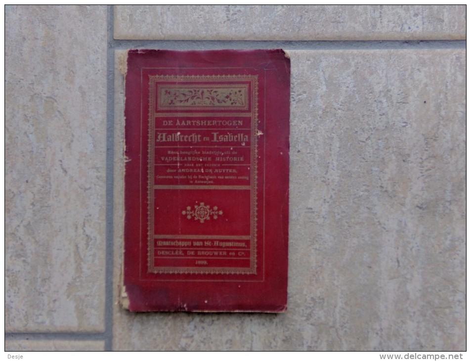 De Aartshertogen Aalbrecht En Isabella Door Andreas De Ruyter, 63 Blz., Antwerpen, 1899 - Livres, BD, Revues