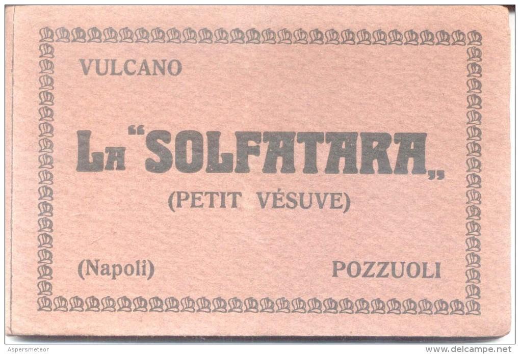 VULCANO LA SOLFATARA (PETITE VESUVE) NAPOLI POZZUOLI SOUVENIR PHOTOSET EDITER FRATELLI DE LUCA  14 VUES CIRCA 1920 - Napoli