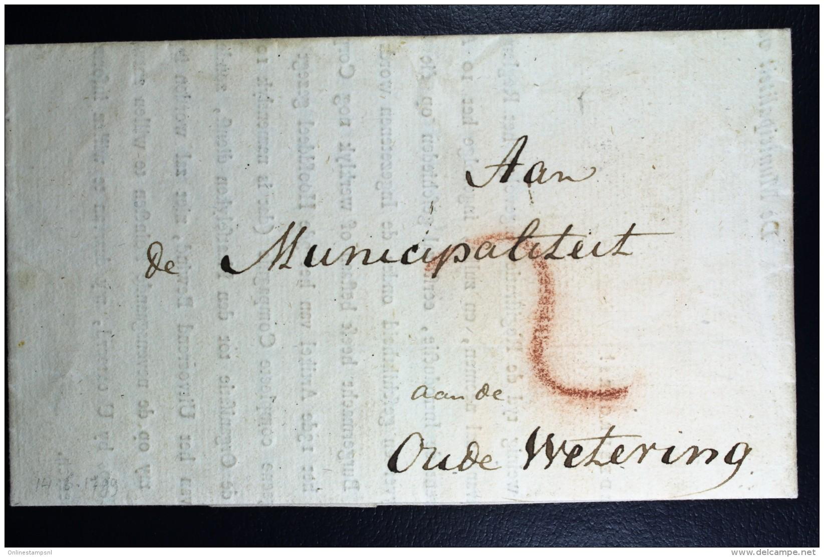 Komplete Brief 1799  Van Texel Via Haarlem  Cursief Naar Oude Wetering Van Gewapende Burgerwacht  Departement Texe - ...-1852 Voorlopers