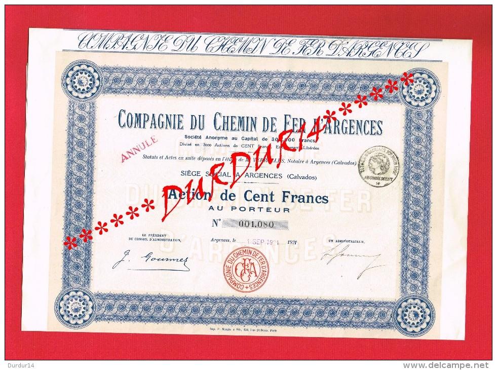 Action ... COMPAGNIE DU CHEMIN DE FER D'ARGENCES (Calvados) 1921 - Chemin De Fer & Tramway